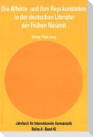 Die Affekte und ihre Repräsentation in der deutschen Literatur der Frühen Neuzeit
