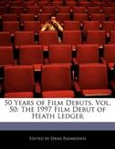 50 Years of Film Debuts, Vol. 50: The 1997 Film Debut of Heath Ledger