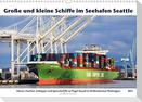 Große und kleine Schiffe im Seehafen Seattle (Wandkalender 2021 DIN A3 quer)