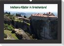 Meteora-Klöster in Griechenland (Wandkalender immerwährend DIN A3 quer)