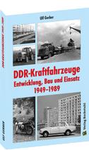 DDR-Kraftfahrzeuge - Entwicklung, Bau und Einsatz 1949-1989