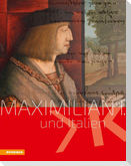 Maximilian I. und Italien