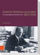 Friedrich Wilhelm von Loebell (1855-1931)