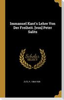 Immanuel Kant's Lehre Von Der Freiheit. [von] Peter Salits