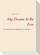 My Dream To Be Free