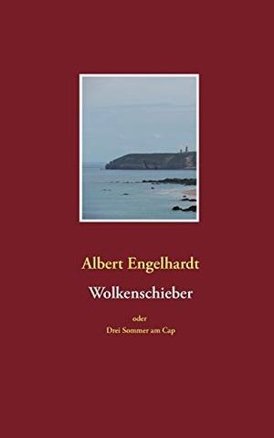 Albert Engelhardt. Wolkenschieber oder Drei Sommer