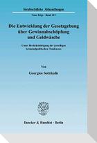 Die Entwicklung der Gesetzgebung über Gewinnabschöpfung und Geldwäsche