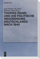 Thomas Mann und die politische Neuordnung Deutschlands nach 1945