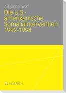 Die U.S.-amerikanische Somaliaintervention 1992 - 1994