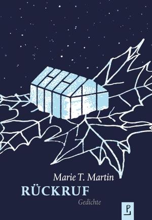 Martin, Marie T.. Rückruf - Gedichte. Poetenladen