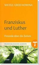 Franziskus und Luther