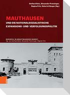 Mauthausen und die nationalsozialistische Expansions- und Verfolgungspolitik