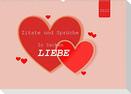 Zitate und Sprüche In Sachen LIEBE (Wandkalender 2022 DIN A2 quer)
