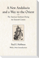 A New Andalucia and a Way to the Orient: The American Southeast During the Sixteenth Century