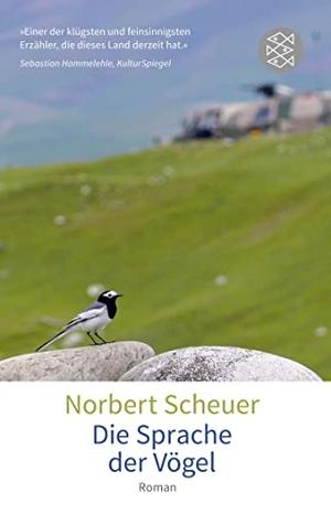 Norbert Scheuer. Die Sprache der Vögel - Roman. FISCHER Taschenbuch, 2016.