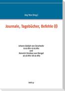 Journale, Tagebücher, Befehle (I)