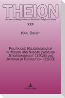 Politik und Religionskultur in Hessen und Nassau zwischen 'Staatsumbruch' (1918) und 'nationaler Revolution' (1933)