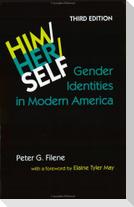 Him/Her/Self: Gender Identities in Modern America