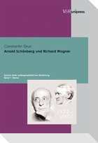 Arnold Schönberg und Richard Wagner. Spuren einer aussergewöhnlichen Beziehung / Arnold Schönberg und Richard Wagner