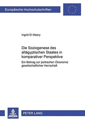 El Masry, Ingrid. Die Soziogenese des altägyptisc