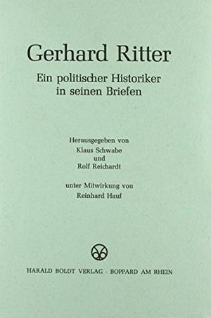 Klaus Schwabe / Rolf Reichardt. Gerhard Ritter - E