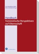 Handbuch Feministische Perspektiven auf Elternschaft