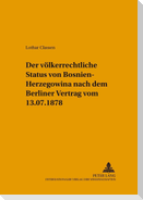 Der völkerrechtliche Status von Bosnien-Herzegowina nach dem Berliner Vertrag vom 13.7.1878