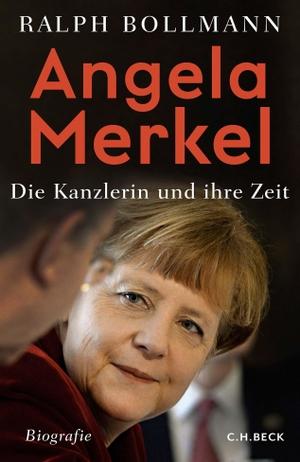 Bollmann, Ralph. Angela Merkel - Die Kanzlerin und ihre Zeit. Beck C. H., 2021.