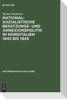 Nationalsozialistische Besatzungs- und Annexionspolitik in Norditalien 1943 bis 1945
