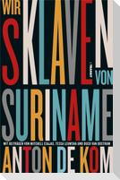 Wir Sklaven von Suriname