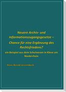 Neuere Archiv- und  Informationszugangsgesetze - Chance für eine Ergänzung des Rechtsfriedens?