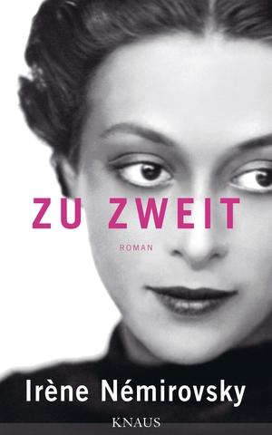 Irène Némirovsky / Susanne Röckel. Zu zweit - Roman. Knaus, 2015.