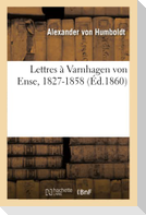 Lettres À Varnhagen Von Ense, 1827-1858