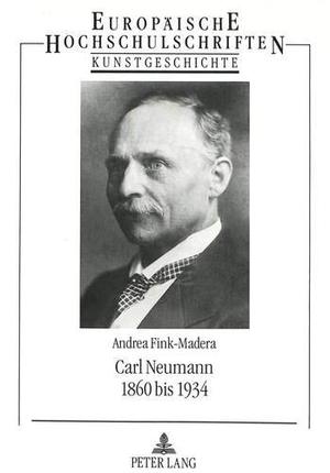 Andrea Fink. Carl Neumann - 1860 bis 1934. Peter L