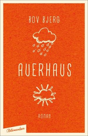 Bov Bjerg. Auerhaus - Roman. Blumenbar, 2015.