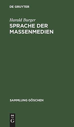 Burger, Harald. Sprache der Massenmedien. De Gruyter, 1984.