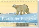 Eisbären: Lebenskünstler im Eis (Tischkalender 2022 DIN A5 quer)