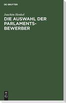 Die Auswahl der Parlamentsbewerber