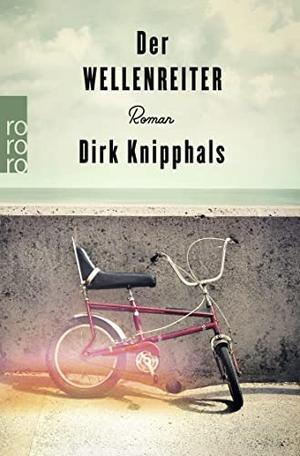 Dirk Knipphals. Der Wellenreiter. ROWOHLT Taschenbuch, 2020.