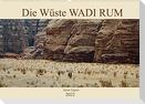 Die Wüste Wadi Rum (Wandkalender 2022 DIN A2 quer)