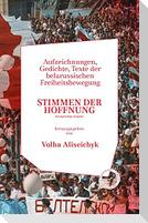 Stimmen der Hoffnung. Aufzeichnungen, Gedichte, Texte der Belarussischen Freiheitsbewegung