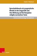 Sprechakttheorie als pragmatische Wende in der Linguistik und ihre Wirkung auf die Rezeption religiös-normativer Texte