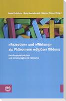 »Rezeption« und »Wirkung« als Phänomene religiöser Bildung