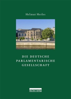 Herles, Helmut. Die Deutsche Parlamentarische Gese