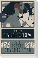 Anton Tschechow - Die besten Geschichten