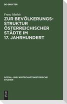 Zur Bevölkerungsstruktur österreichischer Städte im 17. Jahrhundert