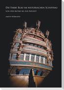 Die Farbe Blau im historischen Schiffbau