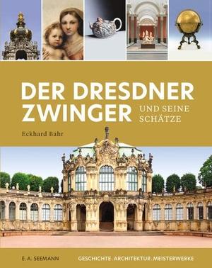 Bahr, Eckhard. Der Dresdner Zwinger und seine Schätze - Geschichte. Architektur. Meisterwerke. Seemann Henschel GmbH, 2021.
