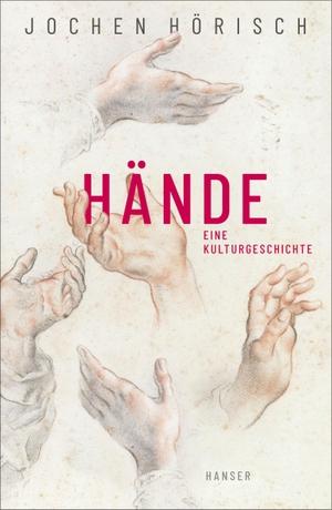 Hörisch, Jochen. Hände - Eine Kulturgeschichte.