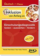 Inklusion von Anfang an: Deutsch - Einschulungsdiagnostik: testen - auswerten - fördern (Inkl. CD)
